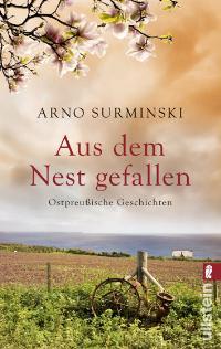 Arno Surminski: Aus dem Nest gefallen